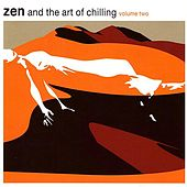 Play & Download Zen And The Art Of Chilling Vol. 2 by Various Artists | Napster