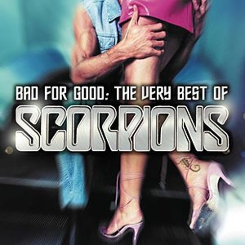 Play & Download Bad For Good: The Very Best Of The Scorpions by Scorpions | Napster