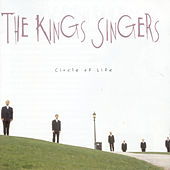 Play & Download Circle of Life by King's Singers | Napster