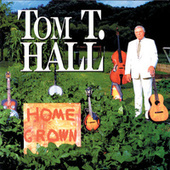 Play & Download Home Grown by Tom T. Hall | Napster
