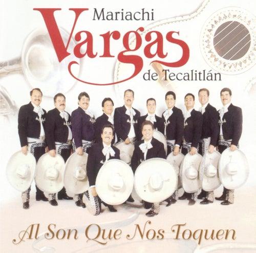 Play & Download Al Son Que Nos Toquen by Mariachi Vargas de Tecalitlan | Napster