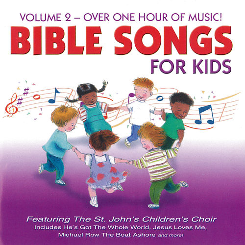 Play & Download Bible Songs for Kids, Vol. 2 by St. John's Children's Choir | Napster