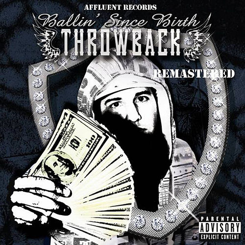 Ballin Since Birth Album Remastered by Throwback