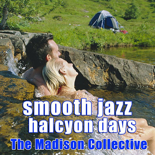 Play & Download Smooth Jazz Halcyon Days by The Madison Collective | Napster