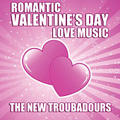 Play & Download Romantic Valentine's Day Love Music by The New Troubadours | Napster