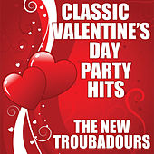 Play & Download Classic Valentine's Day Party Hits by The New Troubadours | Napster