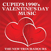 Play & Download Cupid's 1990's Valentine's Day Music by The New Troubadours | Napster