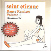Play & Download Dance Remixes, Vol. 1: Stars Above Us by Saint Etienne | Napster