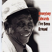 Play & Download I've Been Around by Honeyboy Edwards | Napster