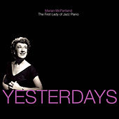 Play & Download Yesterdays: Marian McPartland - The First Lady of Jazz Piano by Marian McPartland | Napster