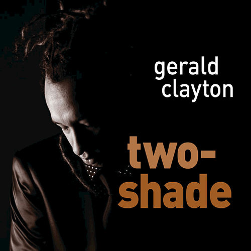 Play & Download Two-Shade by Gerald Clayton | Napster