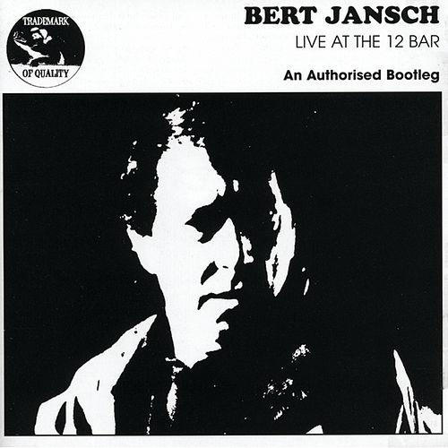 Play & Download Live At The 12 Bar by Bert Jansch | Napster