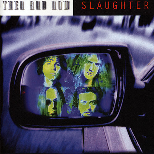 Play & Download Then And Now by Slaughter | Napster