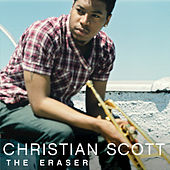 Play & Download The Eraser by Christian Scott | Napster