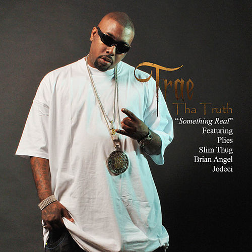 Play & Download Something Real by Trae | Napster