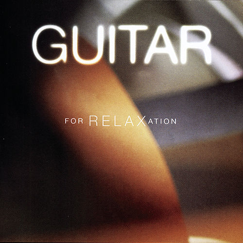 Play & Download Guitar for Relaxation by Various Artists | Napster