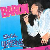 Play & Download Soca Uprising by Baron | Napster