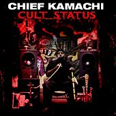 Play & Download Cult Status by Chief Kamachi | Napster