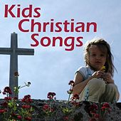 Play & Download Kids Christian Songs by Christian Songs Music | Napster
