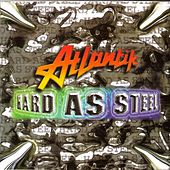Play & Download Hard As Steel by Atlantik | Napster