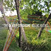 Play & Download Nolens Volens by The Deadly Syndrome | Napster