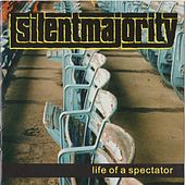 Play & Download Life of a Spectator by Silent Majority | Napster