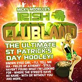 Play & Download St. Patricks Day Clubland Anthems by Various Artists | Napster