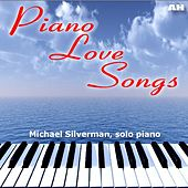 Play & Download Piano Love Songs by Michael Silverman | Napster