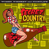Women, Whiskey and Nightlife by Secret Country