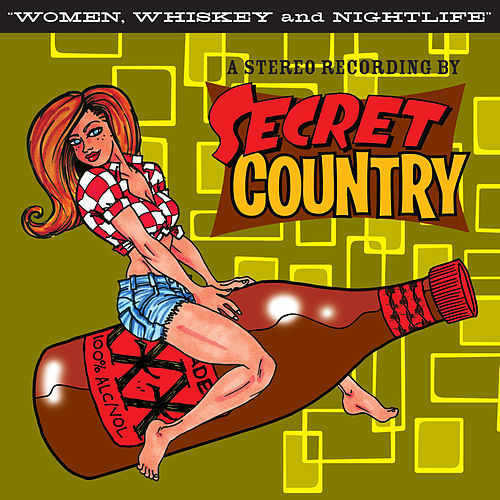 Play & Download Women, Whiskey and Nightlife by Secret Country | Napster