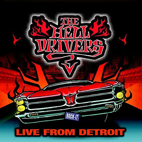 Play & Download Live From Detroit by The Hell Drivers | Napster
