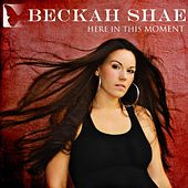 Play & Download Here In This Moment (Radio Single) by Beckah Shae | Napster