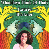 Play & Download Whaddaya Think Of That? by The Laurie Berkner Band | Napster