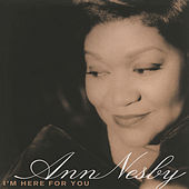 Play & Download I'm Here For You by Ann Nesby | Napster