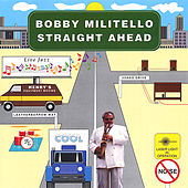 Play & Download Straight Ahead by Bobby Militello | Napster