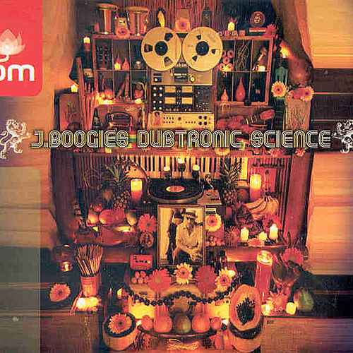 Play & Download J.Boogie's Dubtronic Science by J Boogie's Dubtronic Science | Napster