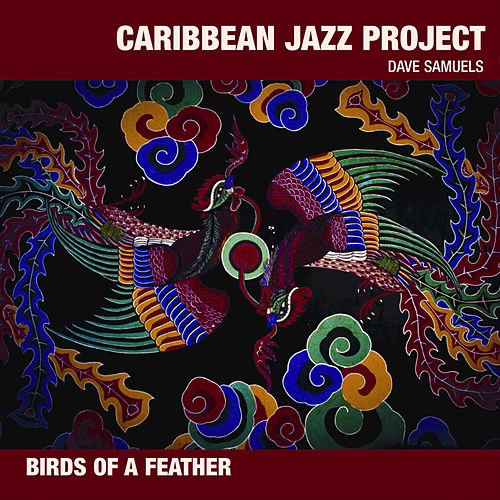 Play & Download Birds Of A Feather by The Caribbean Jazz Project | Napster