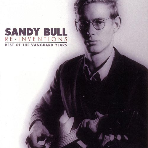 Re-Inventions: The Best Of The Vanguard Years by Sandy Bull
