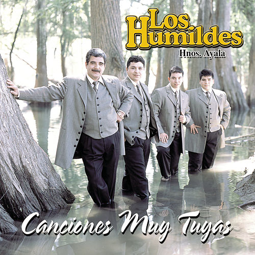Play & Download Canciones Muy Tuyas by Los Humildes | Napster