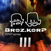 Play & Download BZKP series III by Various Artists | Napster