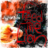 Play & Download Feed The Lion - Single by J Bigga | Napster