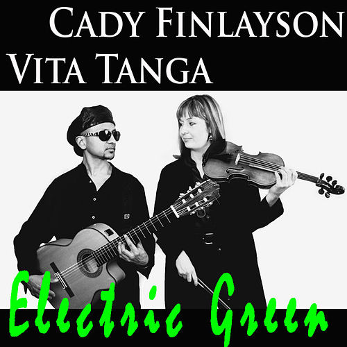 Play & Download Electric Green by Cady Finlayson | Napster