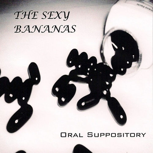 Oral Suppository by The Sexy Bananas