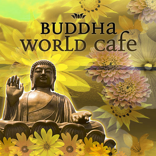 Play & Download Buddha World Cafe by Various Artists | Napster