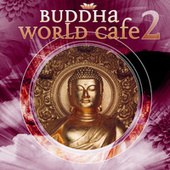 Buddha World Cafe 2 by Various Artists