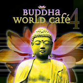 Buddha World Cafe 4 by Various Artists