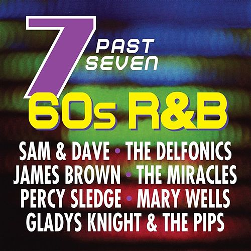 Play & Download Seven Past Seven: 60s R&B by Various Artists | Napster