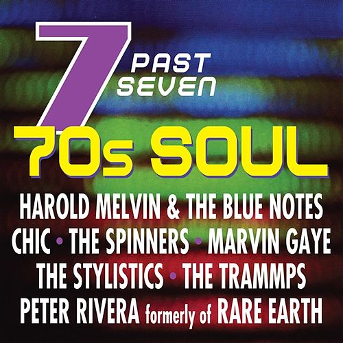 Play & Download Seven Past Seven: 70s Soul by Various Artists | Napster