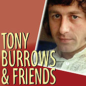 Play & Download Tony Burrows & Friends by Tony Burrows | Napster