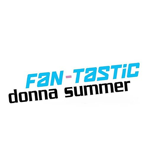 Play & Download Fan-Tastic Donna Summer by Donna Summer | Napster